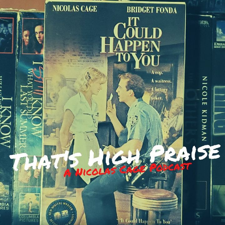 It Could Happen To You (1994) | That's High Praise: A Nicolas Cage Podcast