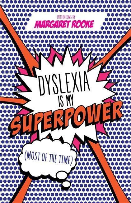 Dyslexia Is My Superpower (Christine)
