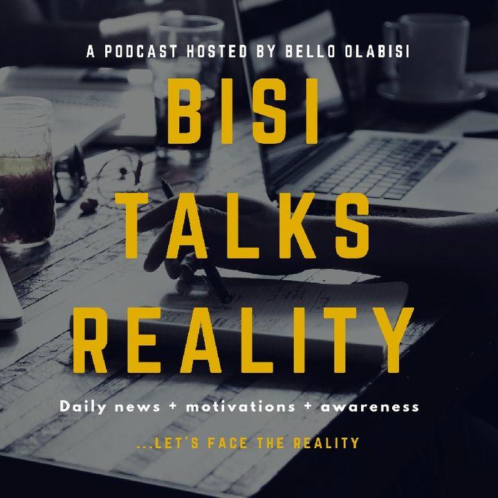 Bisi Talks Reality