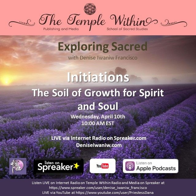 Initiations: The Soil of Growth for our Spirit and Soul