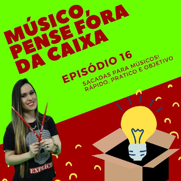 Episódio 16 - Músico, Aprender Para Empreender!