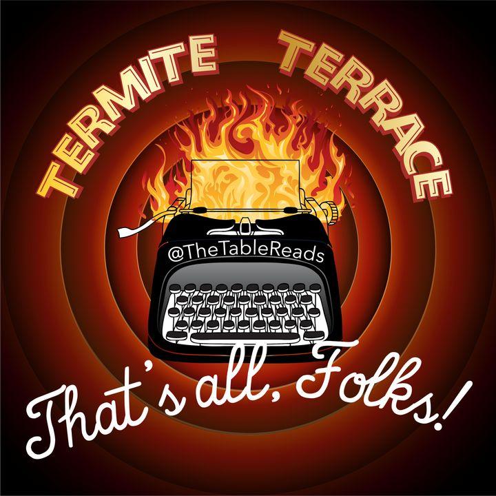 70 - Termite Terrace, Part 4