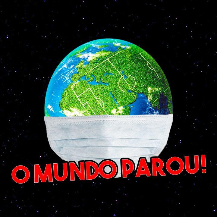 #83. O FUTEBOL NO MUNDO PAROU!