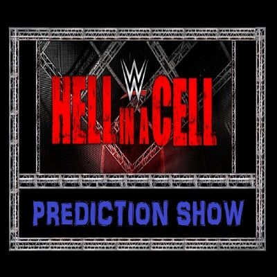 TSOW Episode 178: Hell in a Cell Prediction Show