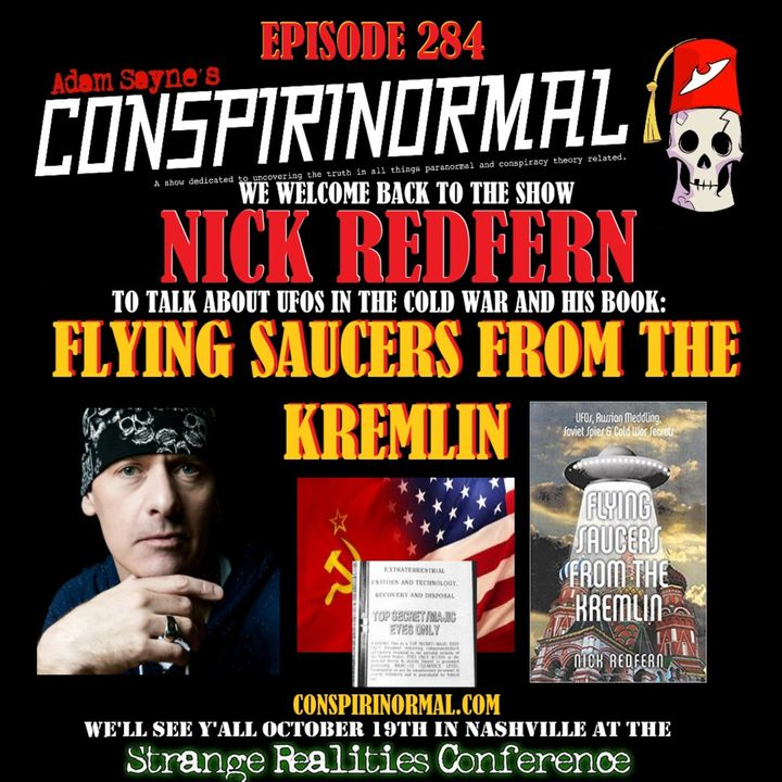 Conspirinormal Episode 284- Nick Redfern 7 (Flying Saucers from the Kremlin)