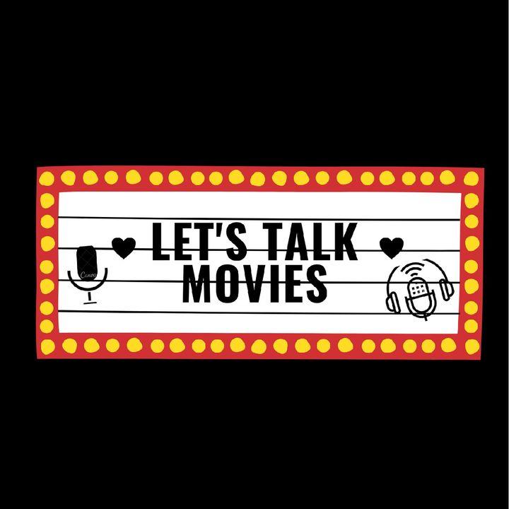 LET'S TALK MOVIES