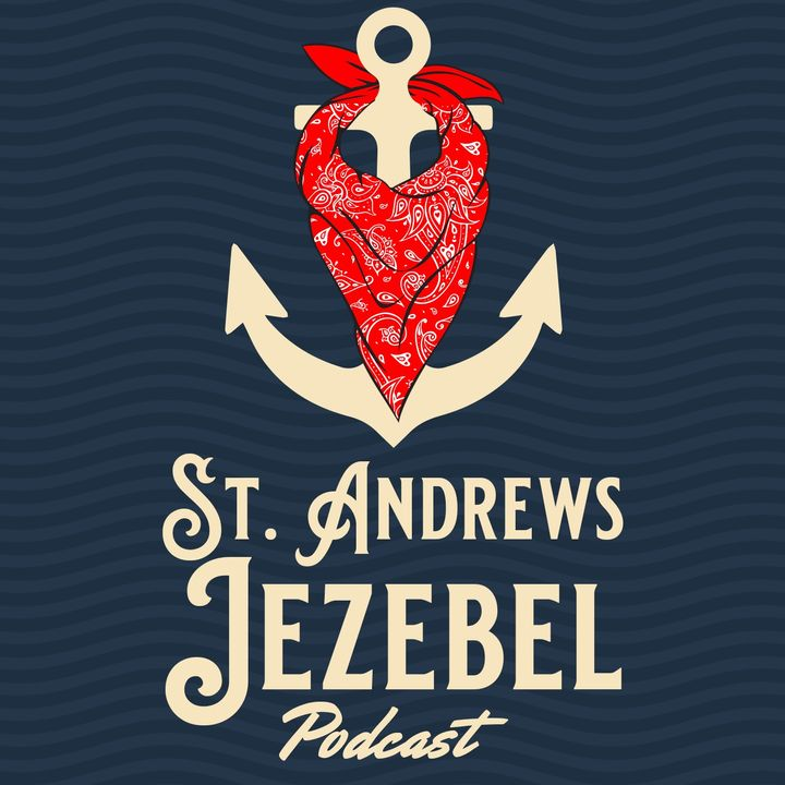 St. Andrews Jezebel Podcast