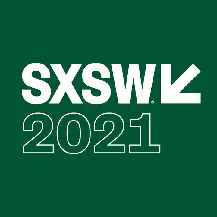 Special Report:  SXSW 2021 Day 1