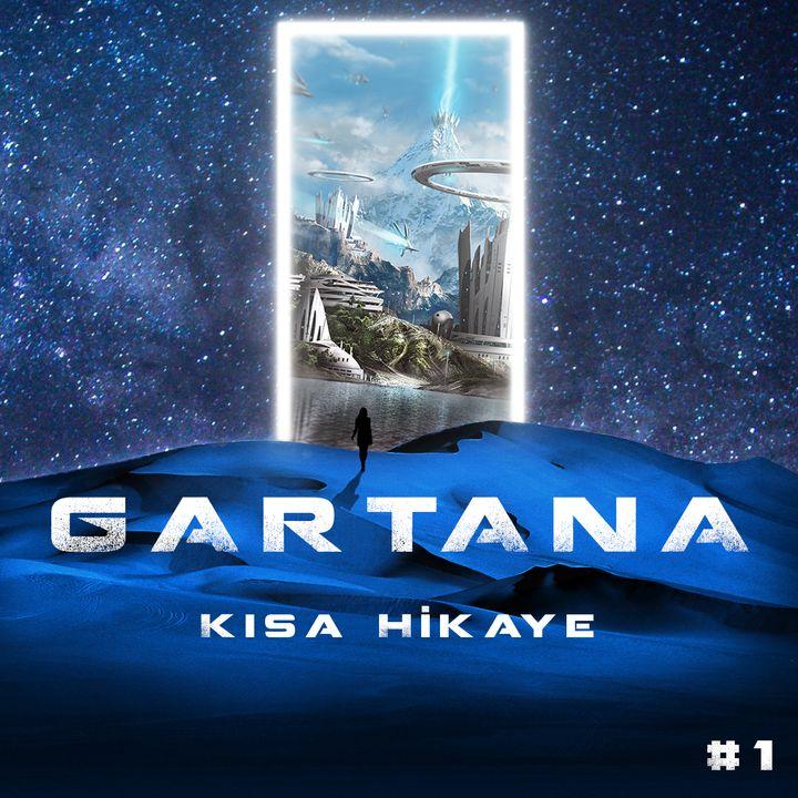 GARTANA // Kısa Hikaye #1