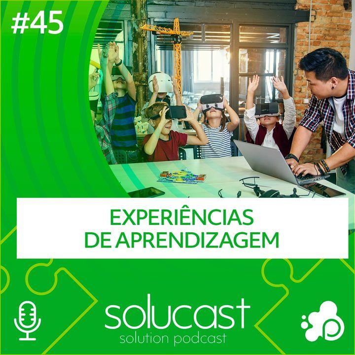 #45 - Experiências de Aprendizagem