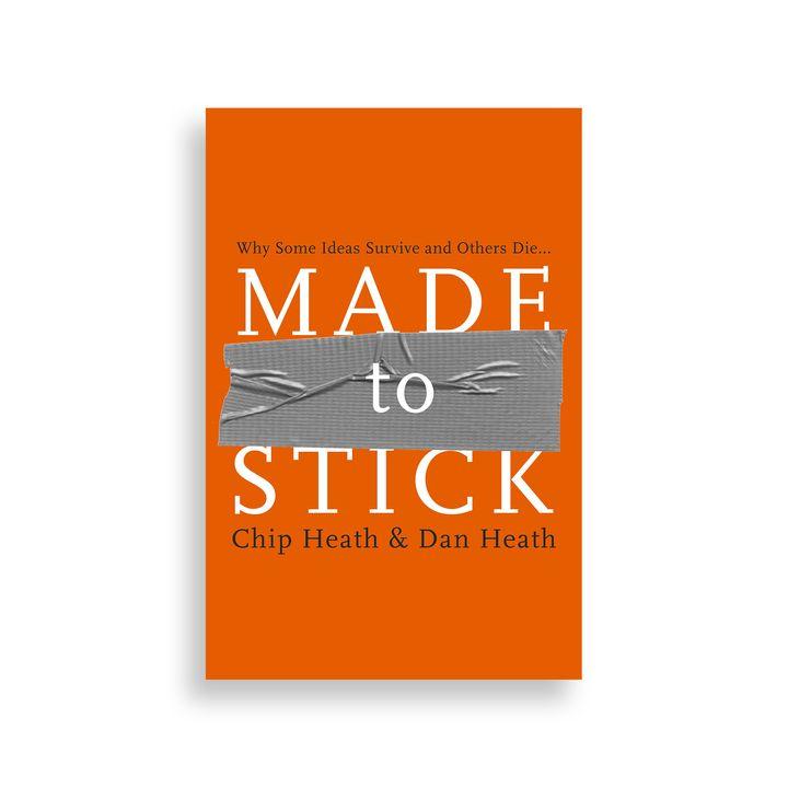 Made to stick - Fatto per rimanere - Chip and Dan Heath