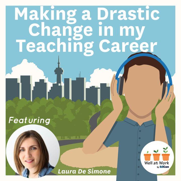 Making a Drastic Change in my Teaching Career ft. Laura De Simone