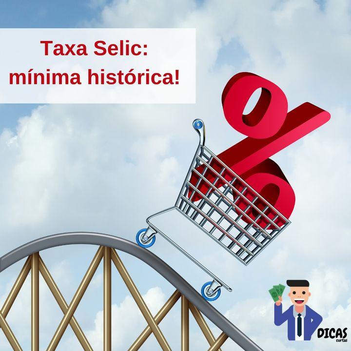 112 Taxa Selic: mínima histórica