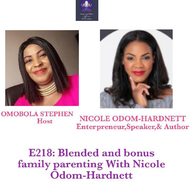 E218: Blended And Bonus Family Parenting With Nicole Odom-Hardnett