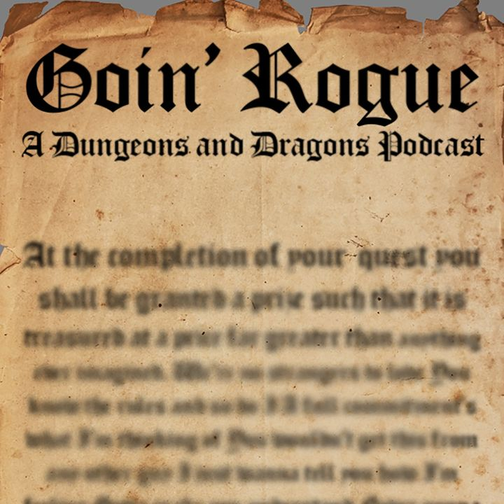Goin' Rogue: A Roguish D&D Podcast