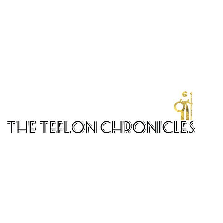 The Teflon Chronicles