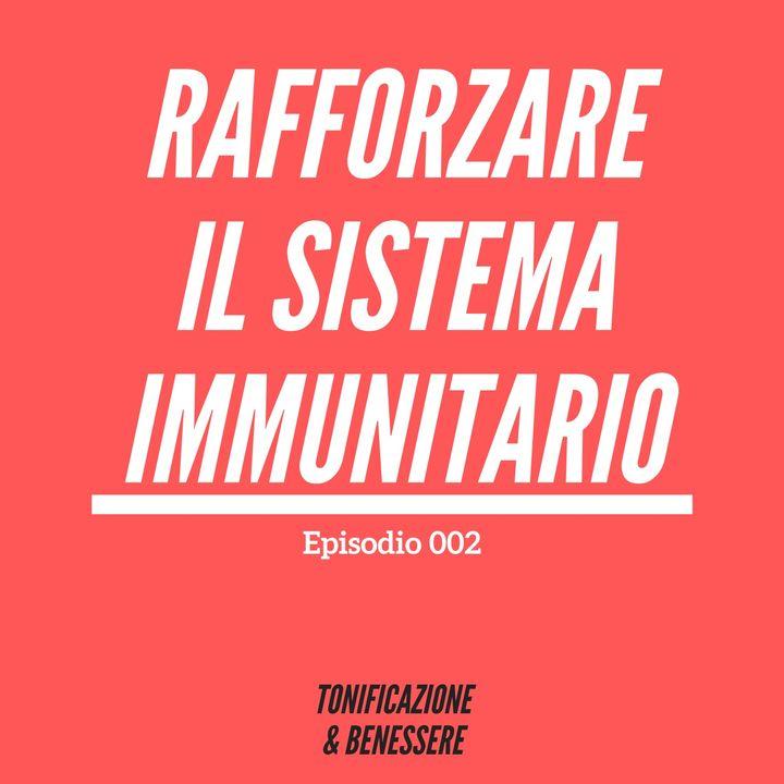 002: Rafforzare il Sistema Immunitario