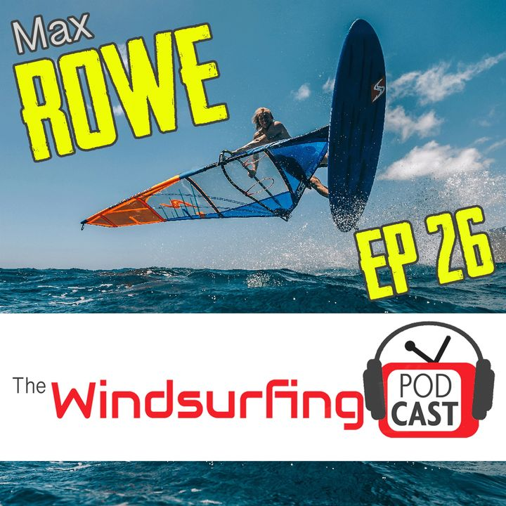 #26 Max Rowe, Cancer, Being a Dad, Hair Loss... oh and Windsurfing!!!