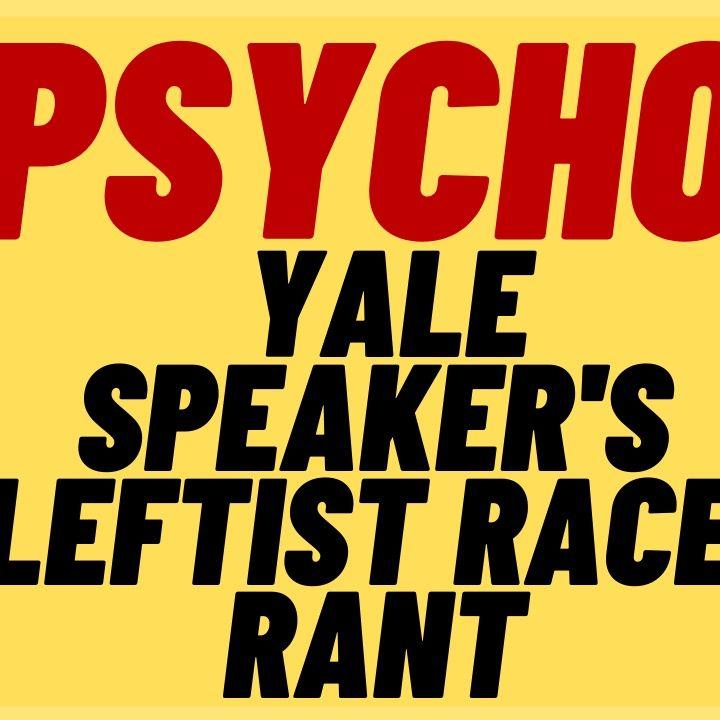 YALE Speaker's Insane Identitarian Rant