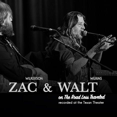 Live Show: Zac Wilkerson & Walt Wilkins