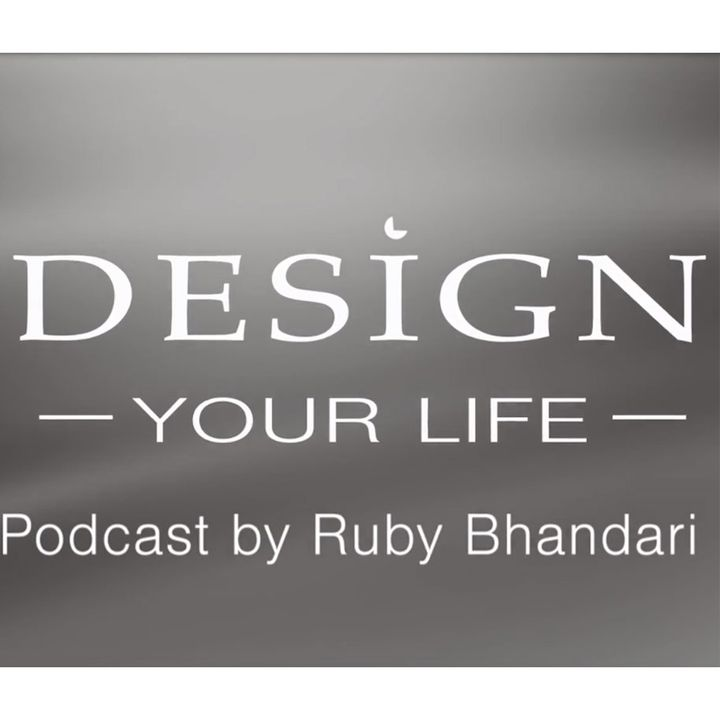 Design Your Life with Ruby Bhandari