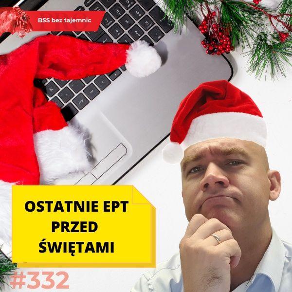 #332 Ostatnie EPT przed Świętami