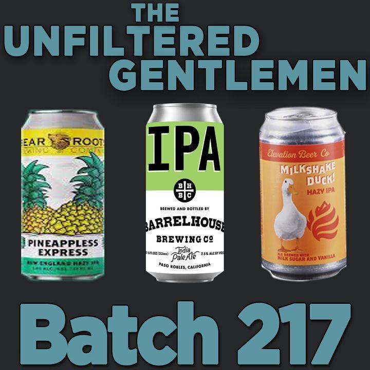 Batch217: Barrelhouse IPA, Elevation Beer Company's Milkshake Duck & Bear Roots Pineapple Express