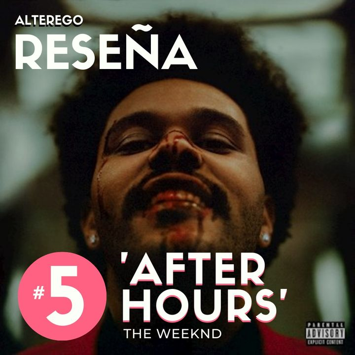 EP 5 | 'After Hours' - El Renacer más Retro de The Weeknd