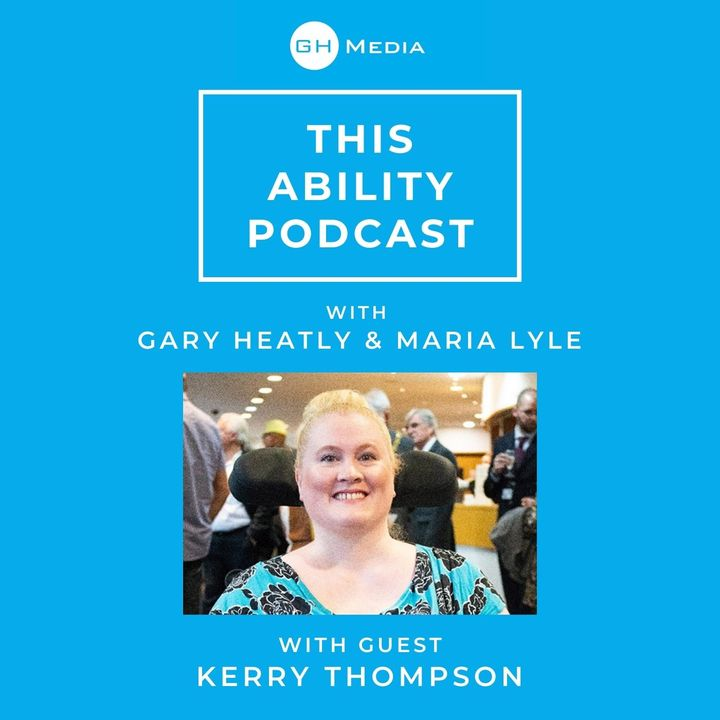 This Ability Podcast - Episode 6 with Kerry Thompson