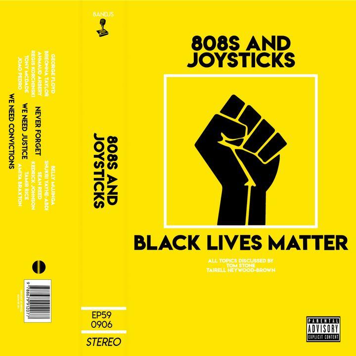 Episode 59: BLACK LIVES MATTER