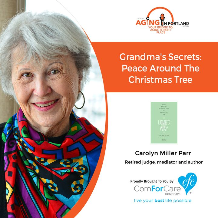 12/18/19: Carolyn with Blog: ToughConversations.net   Grandma's Secrets: Peace around the Christmas Tree   Aging in Portland