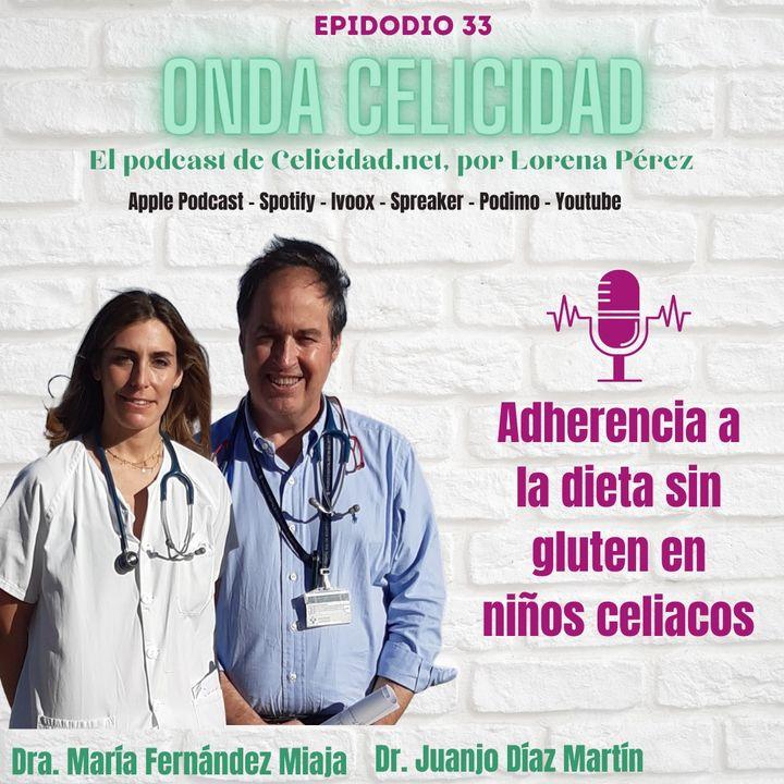 OC033 - Adherencia a la dieta sin gluten en niños celiacos, con la Dra. María Fernández Miaja y el Dr. Juanjo Díaz Martín