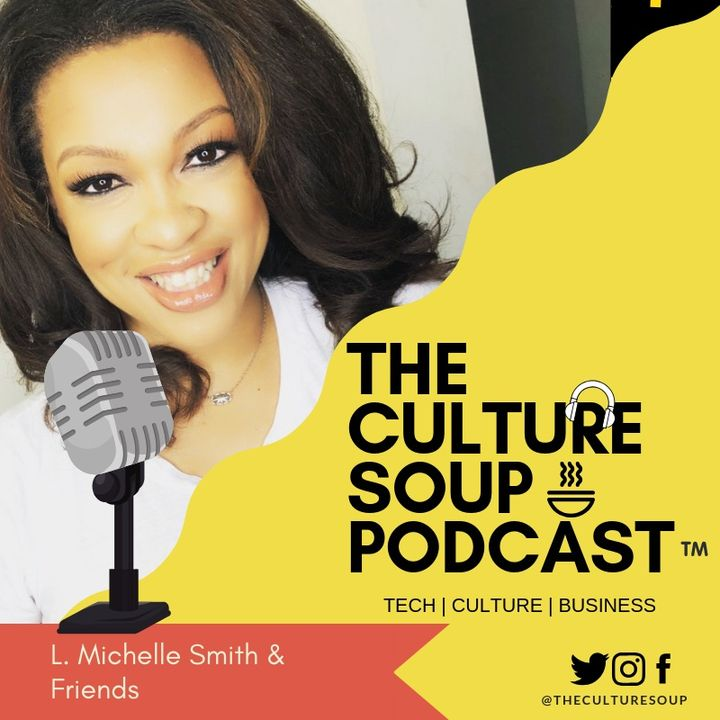 The Culture Soup Podcast™️