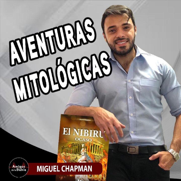 43. Aventuras Mitológicas | Miguel Chapman