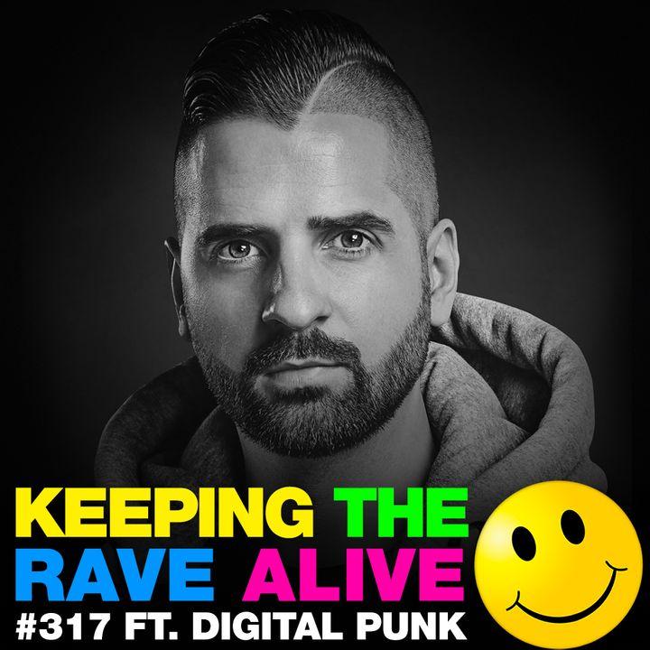 Episode 317: feat. Digital Punk!