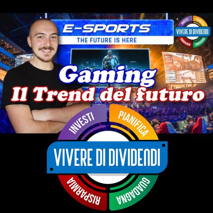 Gaming il nuovo trend da milioni
