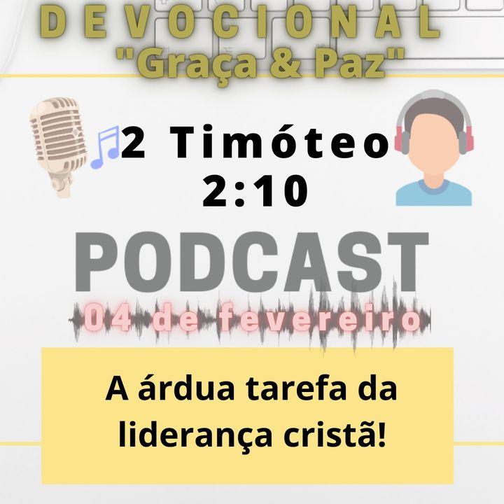 035. A árdua tarefa da liderança cristã! (2 Timóteo 2:10)