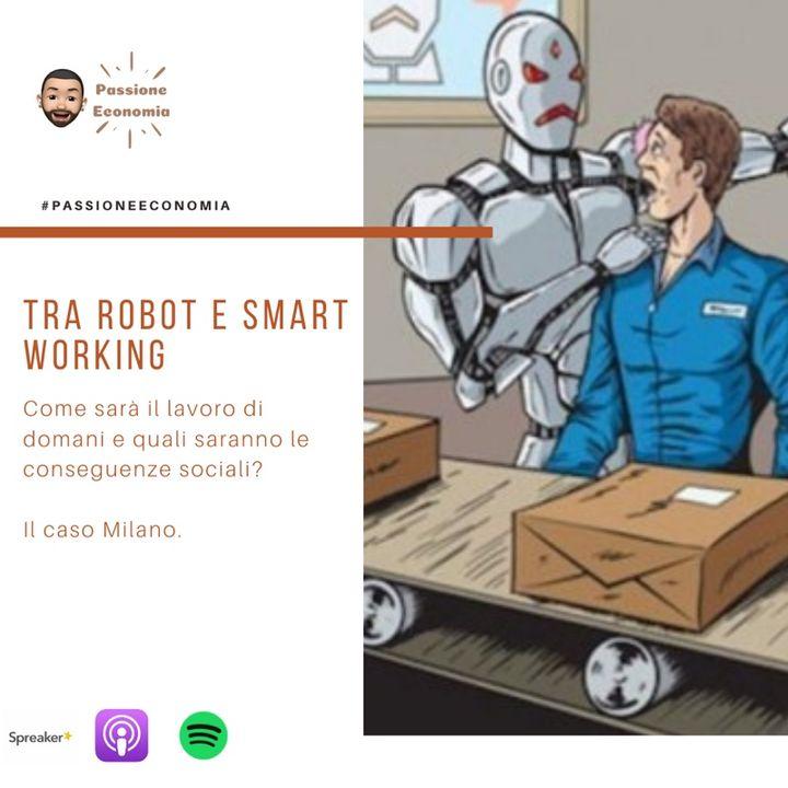 Tra Smart Working e Robot, come sta cambiando il lavoro di oggi.