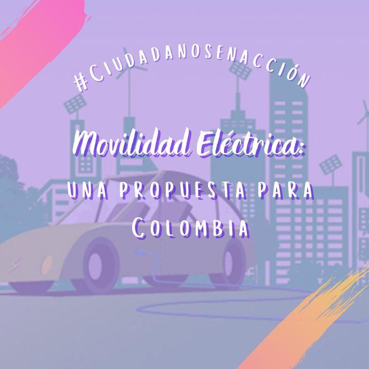 Movilidad eléctrica: una propuesta para Colombia