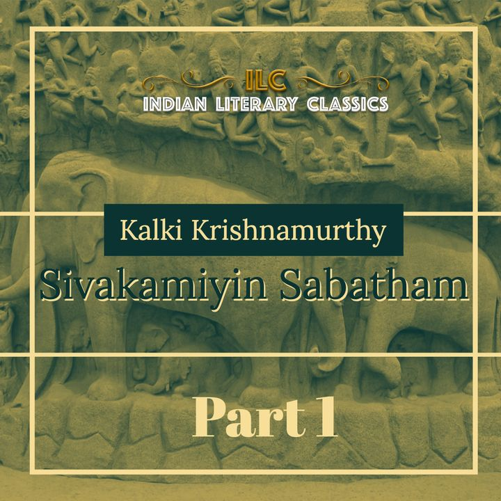 Sivakamiyin Sabatham by Kalki Krishnamurthy Vol 1