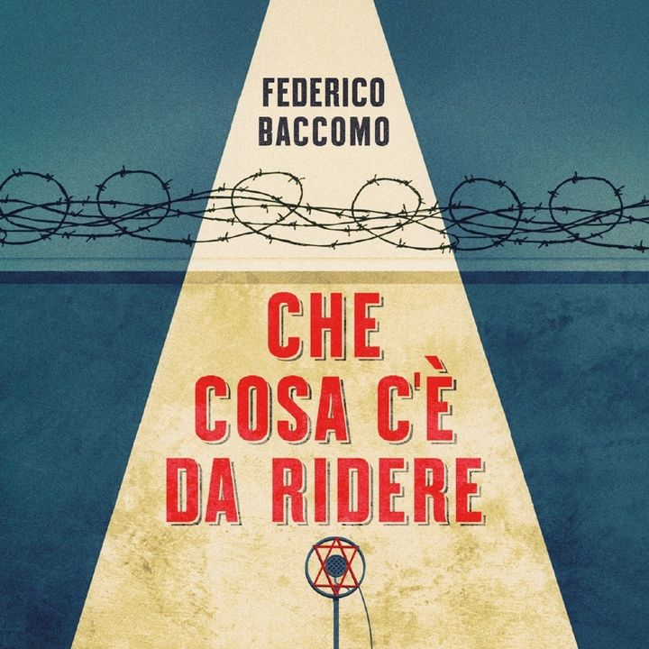 """Federico Baccomo """"Che cosa c'è da ridere"""""""