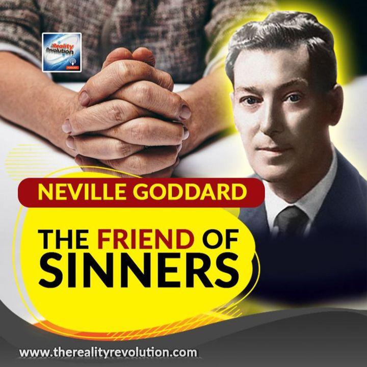 Neville Goddard The Friend Of Sinners