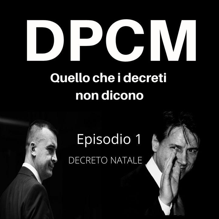 Decreto Natale - Episodio 1 - DPCM Podcast