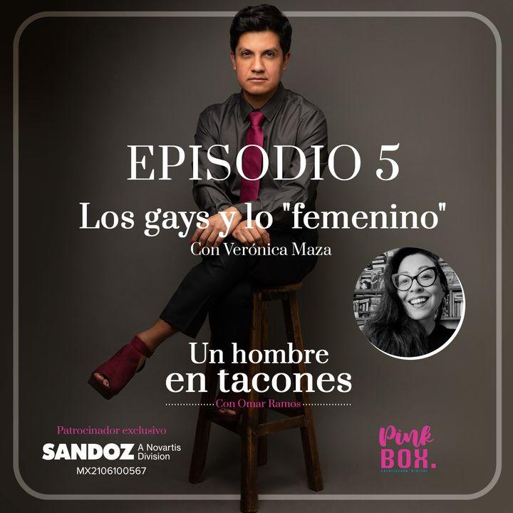 """Ep 05Los gays y lo """"femenino"""" con Verónica Maza"""