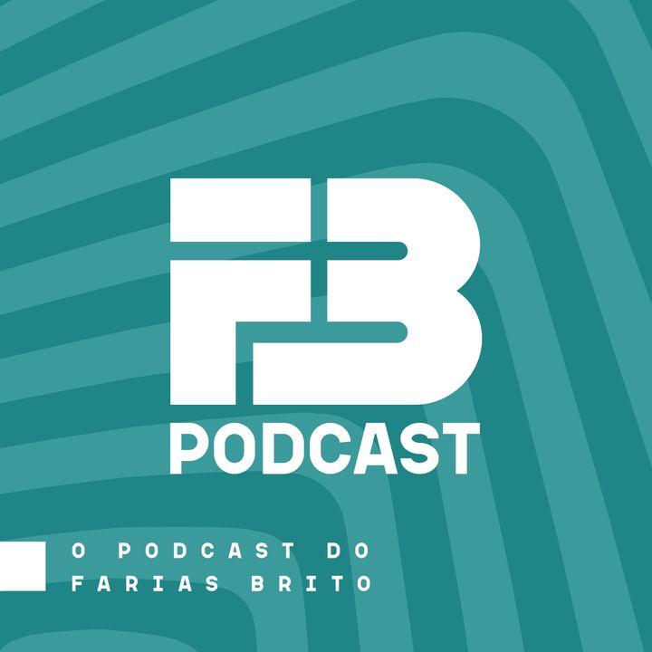 FB Podcast - O podcast do Farias Brito