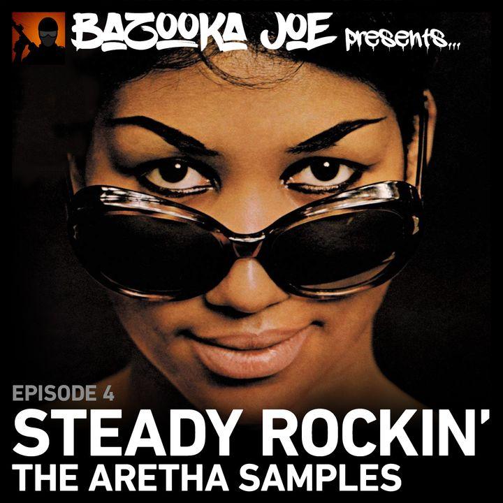 EP#4 - Steady Rockin' - The Aretha Samples