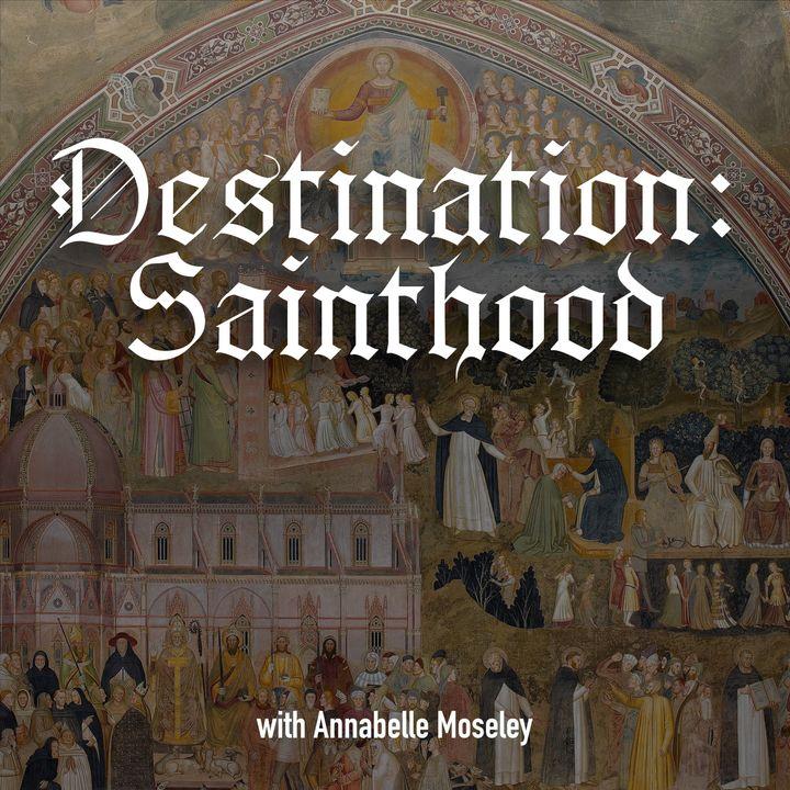 Destination: Sainthood