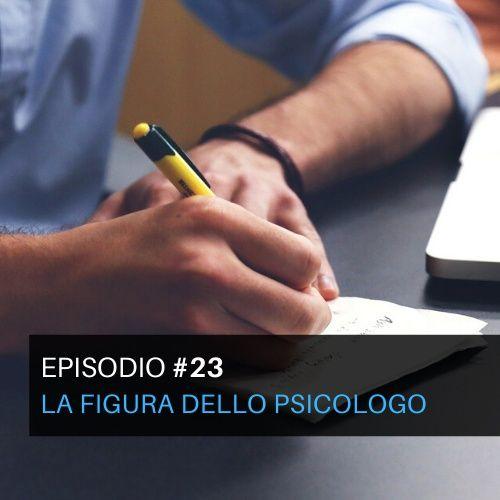 Episodio#23 - La figura dello psicologo