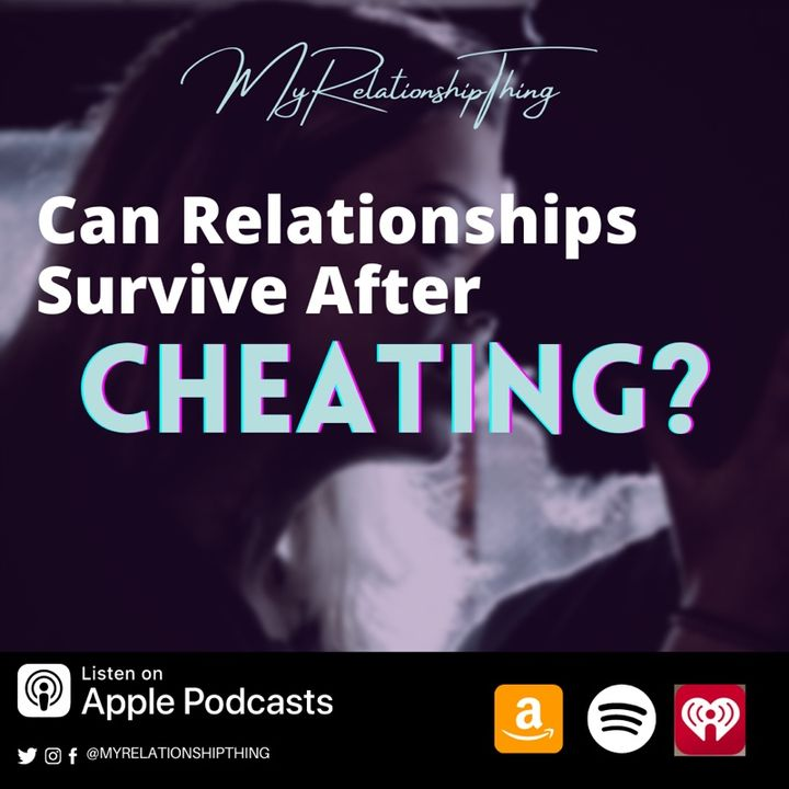 Can Relationships Survive After Cheating? S2.E8