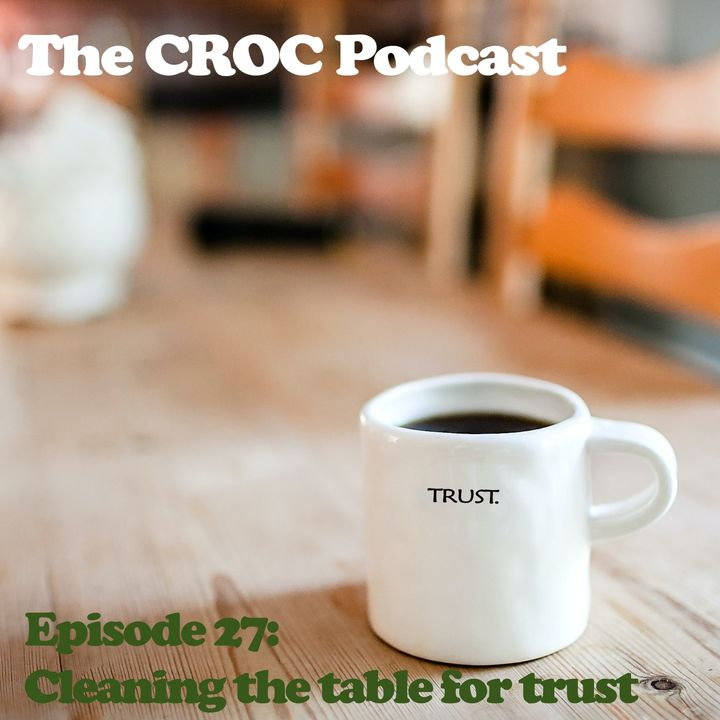 Ep27: Cleaning the table for trust